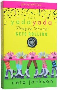 The Yada Yada Prayer Group Gets Rolling (Book 6)