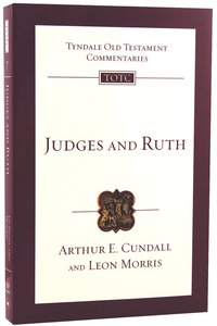 Judges & Ruth (Re-Formatted) (Tyndale Old Testament Commentary Re-issued/revised Series)