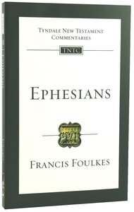 Ephesians (Re-Formatted) (Tyndale New Testament Commentary Re-issued/revised Series)