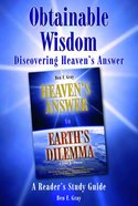 Obtainable Wisdom - Discovering Heaven's Answer (Study Guide)
