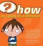 How Do I Grow as a Christian? (25 Pack)