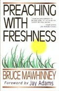 Freshness (Preaching With Series) Paperback