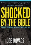 Shocked By the Bible Hardback