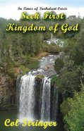 In Times of Crisis Seek First the Kingdom of God Paperback