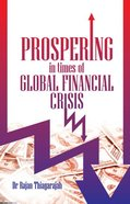 Prospering in Times of Global Financial Crisis Paperback