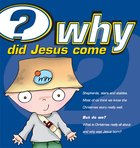 Why Did Jesus Come? (Ages 7-14) Booklet