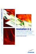 Revelation 2-3 - a Message From Jesus to the Church Today (7 Studies) (The Good Book Guides Series) Paperback