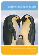 Putting Parenting to Bed (Study Guide) Paperback