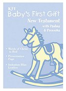 KJV Baby's First Gift New Testament Bible With Psalms & Proverbs Blue Imitation Leather