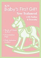 KJV Baby's First Gift New Testament Bible With Psalms & Proverbs Pink Imitation Leather
