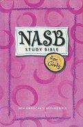 NASB Study Bible For Girls (Nasb 1995 Update) Hardback