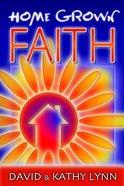 Home Grown Faith Paperback