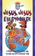 Jesus, Jesus Everywhere (Jesus In My Little Pocket Series)