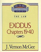 Thru the Bible OT #05: Exodus Chapters 19-40 (Volume 2) (#05 in Thru The Bible Old Testament Series) Paperback