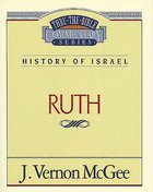 Thru the Bible OT #11: Ruth (#11 in Thru The Bible Old Testament Series) Paperback