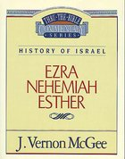 Thru the Bible OT #15: Ezra/Nehemiah/Esther (#15 in Thru The Bible Old Testament Series)