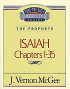 Thru the Bible OT #22: Isaiah (Volume 1) (#22 in Thru The Bible Old Testament Series) Paperback