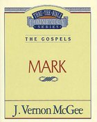 Thru the Bible NT #36: Mark (#36 in Thru The Bible New Testament Series) Paperback
