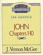 Thru the Bible NT #38: John (Volume 1) (#38 in Thru The Bible New Testament Series)