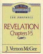 Thru the Bible NT #58: Revelation (Volume 1) (#58 in Thru The Bible New Testament Series) Paperback