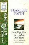 Sflb #21: Fearless Faith (Spirit Filled Life Bible Discovery) (Galatians/1&2 Thessalonians) (#21 in Spirit-filled Life Bible Discovery Guide Series) Paperback
