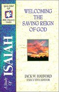 Sflb #11: Welcoming the Saving Reign of God (Spirit Filled Life Bible Discovery) (Isaiah) (#11 in Spirit-filled Life Bible Discovery Guide Series) Paperback