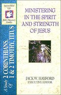 Sflb #20: Ministering in the Spirit and Strength of Jesus (#20 in Spirit-filled Life Bible Discovery Guide Series) Paperback