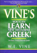 Vine's You Can Learn New Testament Greek! Hardback