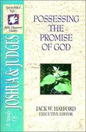 Sflb #03: Possessing the Promise of God (Spirit Filled Life Bible Discoveryy) (Joshua/Judges) (#03 in Spirit-filled Life Bible Discovery Guide Series)