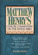 Matthew Henry's Concise Commentary on the Whole Bible (Super Value Edition Series) Hardback