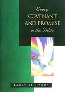 Every Covenant and Promise in the Bible (Everything In The Bible Series)