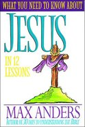 What You Need to Know About Jesus Paperback