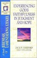 Sflb #12: Experiencing God's Faithfulness in Judgement & Hope (Spirit Filled Life Bible Discovery) (Jeremiah to Ezekiel) (#12 in Spirit-filled Life Bible Discovery Guide Series) Paperback