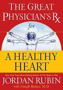 The Great Physician's Rx For a Healthy Heart (Prescription) Hardback