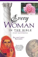 Every Woman in the Bible (Everything In The Bible Series) Paperback
