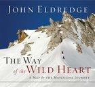 Way of the Wild Heart (Unabridged, 10 Cds) CD
