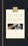 In His Steps (Nelson's Royal Classics Series) Hardback