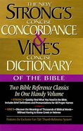 The New Strong's Concise Concordance & Vine's Concise Dictionary of the Bible (Kjv Based) Hardback