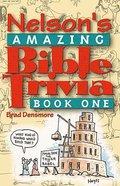 Nelson's Amazing Bible Trivia #01 Paperback