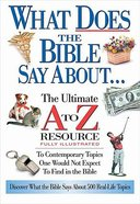 What Does the Bible Say About... (Ultimate A To Z Resource Series)