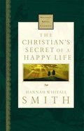 The Christian's Secret of a Happy Life (Nelson's Royal Classics Series) Hardback