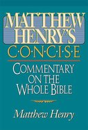 Matthew Henry's Concise Commentary on the Whole Bible Paperback