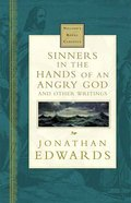 Sinners in the Hands of An Angry God & Other Stories (Nelson's Royal Classics Series) Hardback