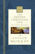 Deeper Christian Life & Other Stories (Nelsons Royal Classics Series)