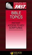Find It Fast: Bible Topics Paperback