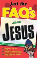 Just the Faqs About Jesus (Just The Faqs Series)