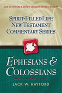 Ephesians and Colossians (Spirit-filled Life New Testament Commentary Series)