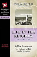 Life in the Kingdom (Spirit-filled Life Study Guide Series) Paperback