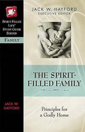 The Spirit-Filled Family (Spirit-filled Life Study Guide Series) Paperback