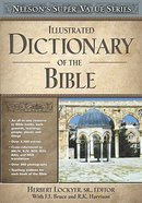 Illustrated Dictionary of the Bible (Nelsons Super Value Series)